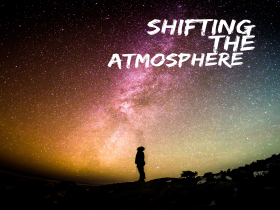 Shifts the Atmosphere
